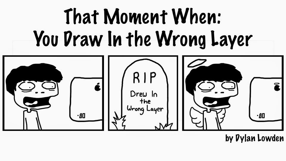 That Moment When: You Draw in the Wrong Layer by Dylan Lowden