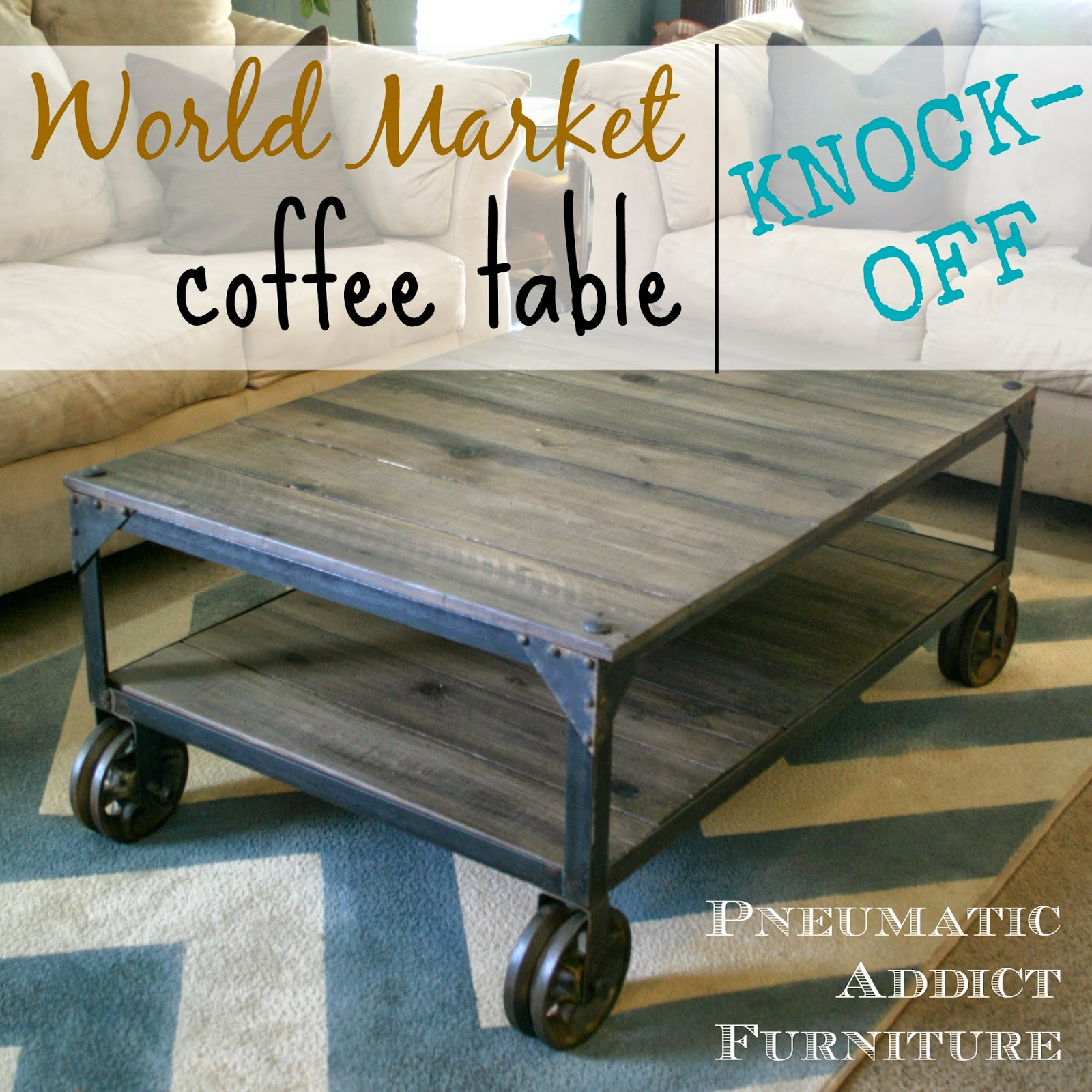 "Build Industrial Coffee Table: World Market ""Aiden"" Coffee Table Knock-off"