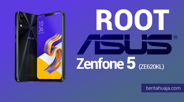 How To Root ASUS ZenFone 5 (ZE620KL) And Install TWRP Recovery