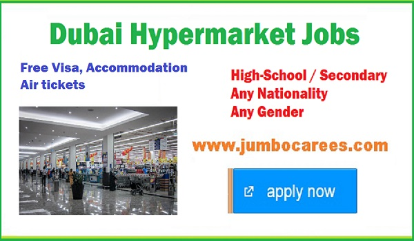 New hyper market jobs in Dubai with benefits, Recent jobs in Gulf countries,