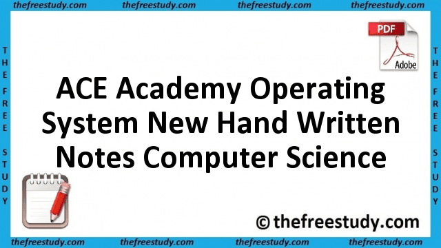 ACE Academy Operating System New Hand Written Class Notes Computer Science