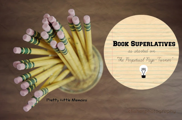 "Saturday Fun-day: Book Superlatives (as started on ""The Perpetual Page-Turner"")"