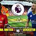 Agen Bola Terpercaya - Prediksi Manchester United Vs Leicester City 11 Agustus 2018
