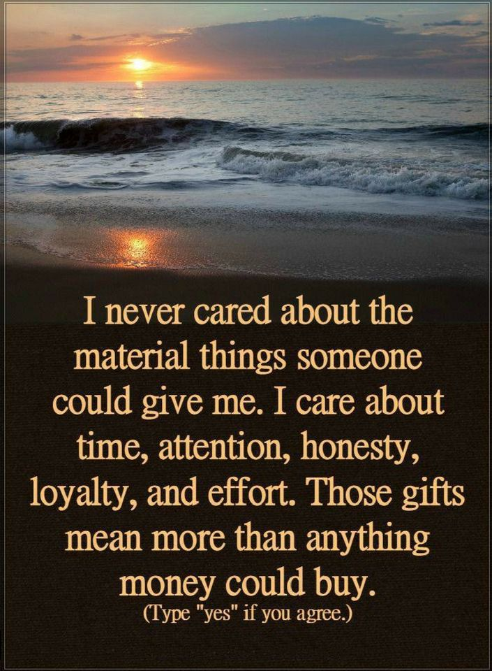 Quotes I Never Cared About The Material Things Someone Could Give Me