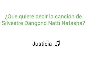 Significado de la canción Silvestre Dangond Natti Natasha Justicia.