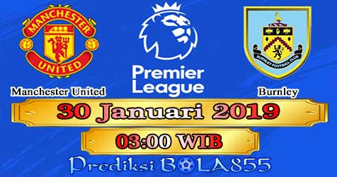 Prediksi Bola855 Manchester United vs Burnley 30 Januari 2019