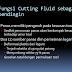 cairan pemotongan (cutting fluid) dan aplikasinya materi 3