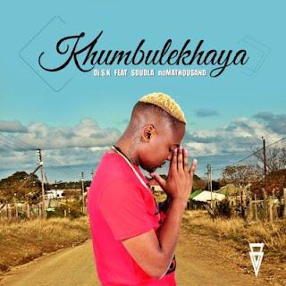 DJ-Sk-ft-Sdudla-Noma1000-Khumbulekhaya-Main-Mix