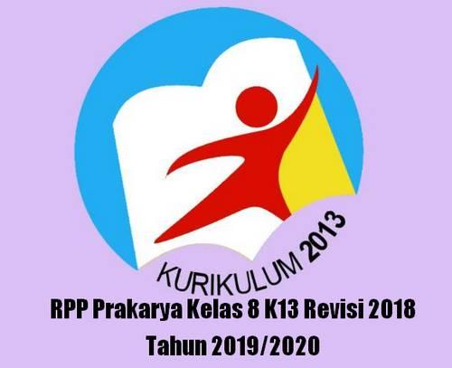 Rencana Pelaksanaan Pembelajaran tidak asing lagi bagi bapak dan Ibu terutama jika membua RPP Prakarya Kelas 8 K13 Revisi 2018 Tahun 2019/2020