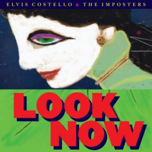 Elvis Costello & The Imposters – Look Now 2018