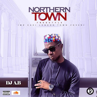 Dj AB Northern Town Freestyle New Song