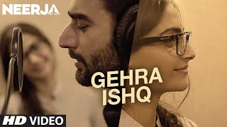 GEHRA ISHQ Video Song _ NEERJA _ Sonam Kapoor, Shekhar Ravjiani _ Prasoon Joshi _ T-Series