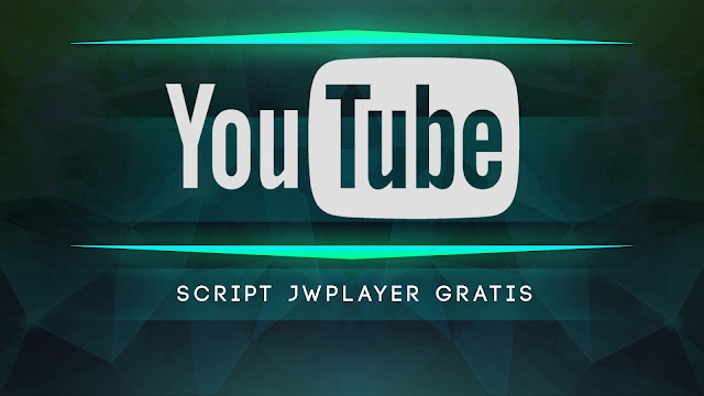 Script JWPlayer Youtube Gratis