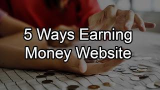 5 Ways Earning Money Website