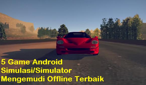 5 Game Android Simulasi/Simulator Mengemudi Offline Terbaik