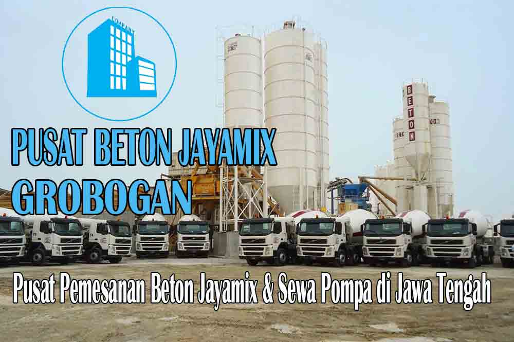 HARGA BETON JAYAMIX GROBOGAN JAWA TENGAH PER M3 TERBARU 2020