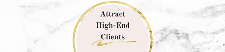 How To Attract High End Clients