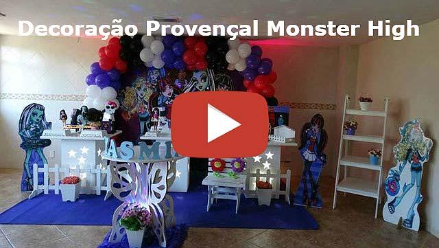Vídeo decoração provençal tema Monster High