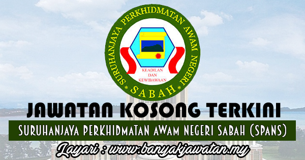 Jawatan Kosong 2017 di Suruhanjaya Perkhidmatan Awam Negeri Sabah (SPANS)
