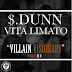 ".@DollaSignDunn - ""Villain Visionary"" Ft Vita Limato"