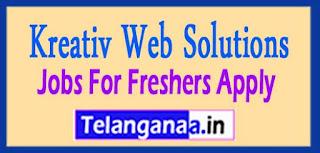 Kreativ Web Solutions Recruitment 2017 Jobs For Freshers Apply