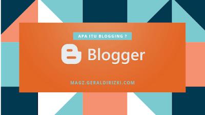 https://magz.geraldirizki.com/2019/02/apa-itu-blogging.html
