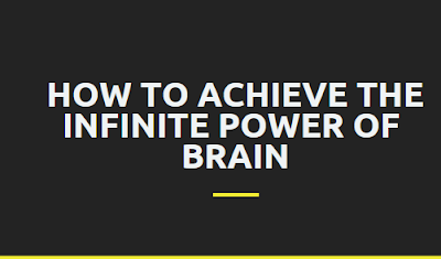 Achieve The Infinite Power Of  Brain: Self Help