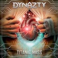 """Dynazty - """"Titanic Mass"""""""