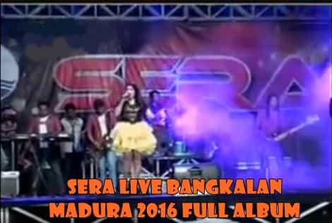 OM sera Live Bangkalan Madura full album 2016 update terbaru
