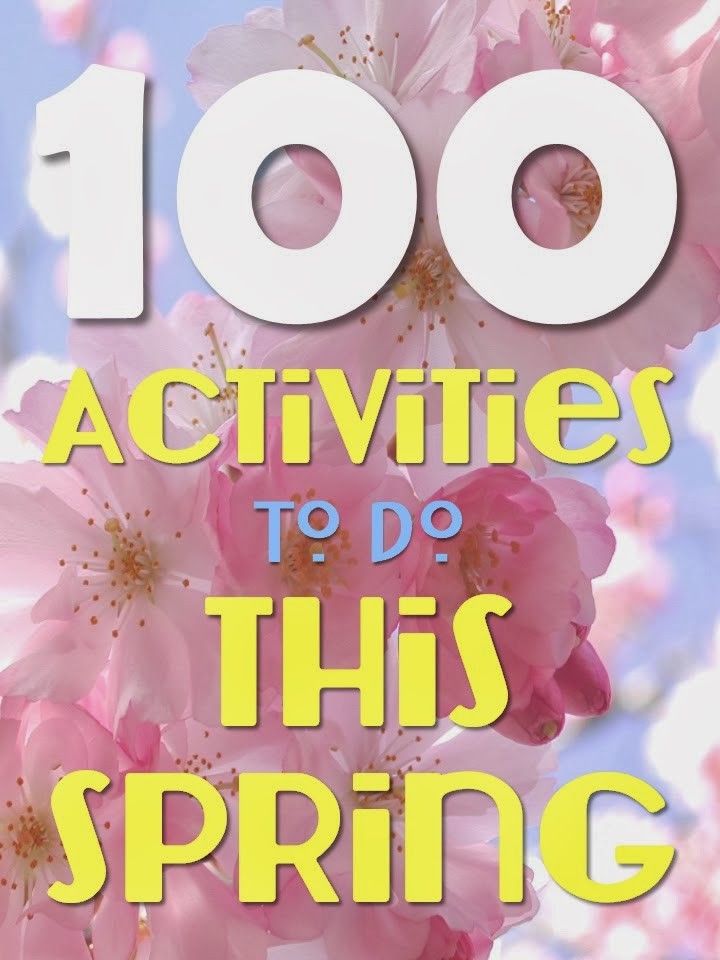 100 Activities to Do This Spring