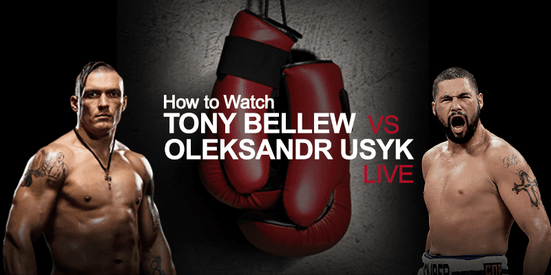 How To Watch Oleksandr Usyk vs Tony Bellew PPV Boxing On