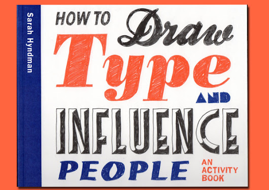 How to Draw Type and Influence People, by Sarah Hyndman. Review.