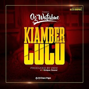 Download Audio | OG Wafalme – Kiamber Lulu