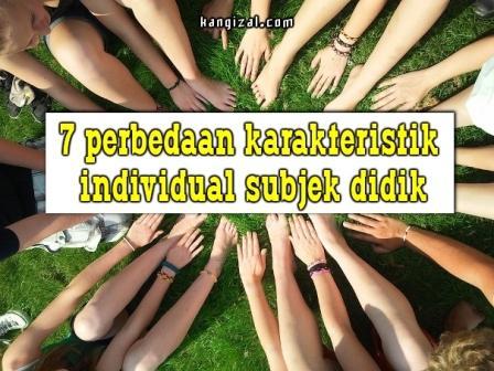7 perbedaan karakteristik individual subjek didik - kangizal.com
