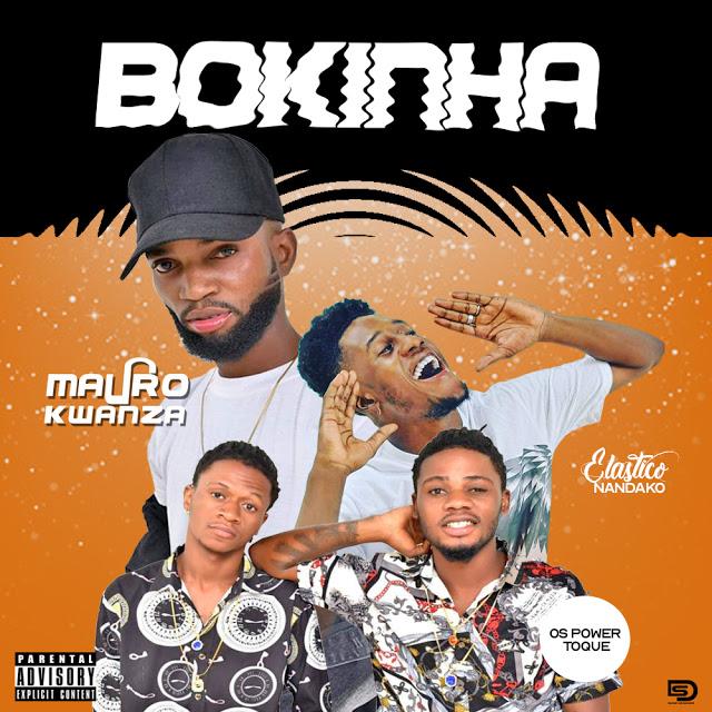 Mauro Kwanza - Bokinha (Feat. Elástico Nandako & Os Power Toque)