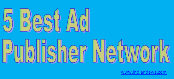 5 Best ad publisher network
