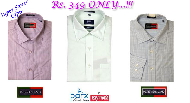 8114a8125dc Free Stuff in India   SUPER SAVER OFFER  BRANDED Peter England (by Raymond)  Shirts at Rs.349 ONLY...!!!   Parx (by Raymond) Shirt at Rs.449 ONLY.