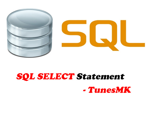 SQL SELECT Statement tutorial | TunesMK