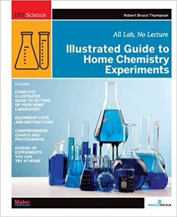 ILLUSTRATED GUIDE TO HOME CHEMISTRY EXPERIMENTS BY ROBERT BRUCE  THOMPSON