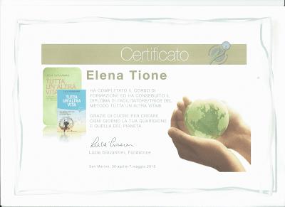 Elena Tione | Diploma licenza  metodo Tutta un'Altra Vita® di Lucia Giovannini, anno 2015  abilitazione facilitatore & coach