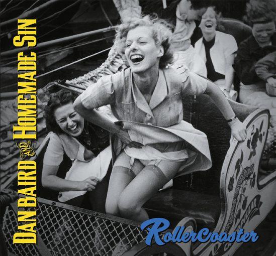 DAN BAIRD and Homemade Sin - Rollercoaster (2017) full