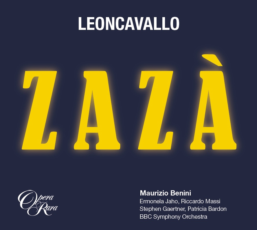 IN REVIEW: Ruggero Leoncavallo - ZAZÀ (Opera Rara ORC 55)