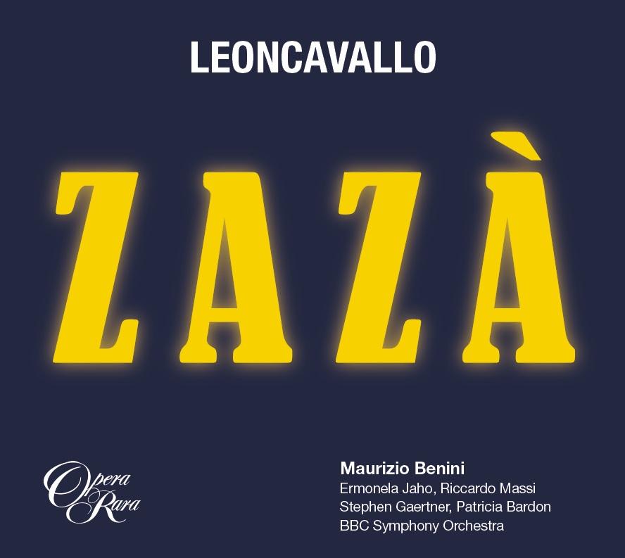 IN REVIEW: Ruggero Leoncavallo - ZAZÀ (Opera Rara ORC 55)