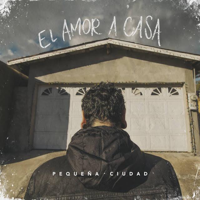 Pequeña Ciudad - El Amor A Casa (2019)