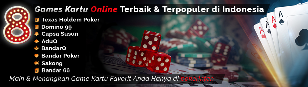 Pokerintan Hadir 8 Games Terbaik se Indonesia | Cashback 0.5% | Referral 15 % Pokerintan%2Bgame