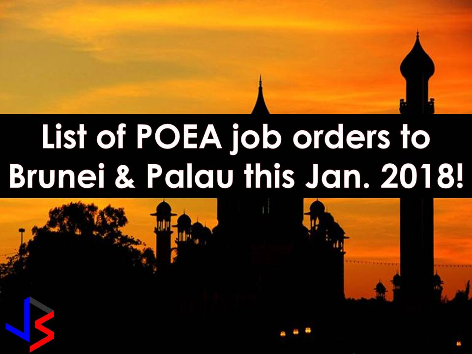 This January 2018, the Philippine Overseas Employment Administration (POEA) has released a total of 302 approved job orders for Palau and Brunei Darussalam.     Note: We are not recruitment agencies and all information in this article is taken from POEA job posting site and being sort out for much easier use for job hunters out there! The contact information of recruitment agencies is also listed. Just click your desired jobs to view the recruiter's info where you can ask a further question and send your application letter. Any transaction entered with the following recruitment agencies is at applicants risk and account.