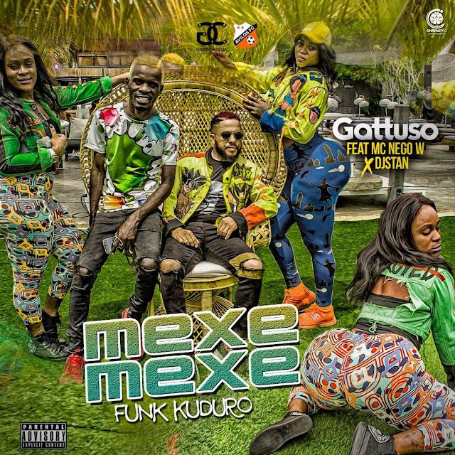 Gattuso feat Mc Nego w & Dj Stan - Mexe Mexe (Funk Kuduro)
