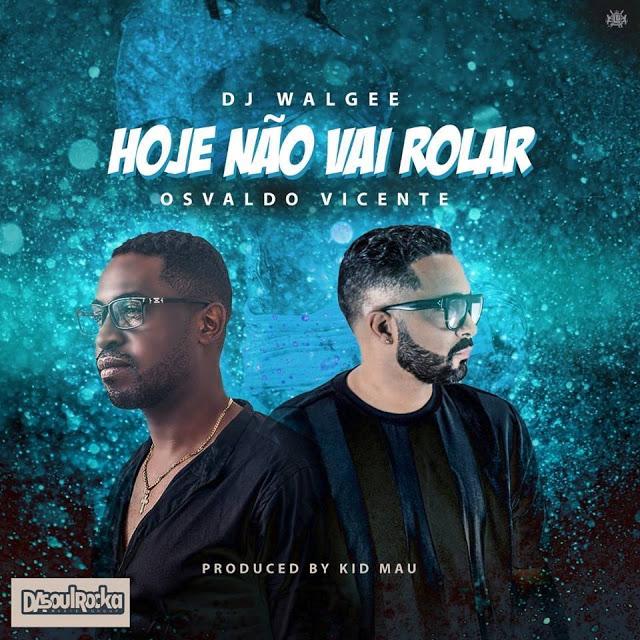 DJ Walgee & Osvaldo Vicente - Hoje Não Vai Rolar (Zouk)
