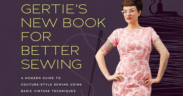 e5b4084b2d0 Fashionable Forties  A review on Gertie s New Book for Better Sewing