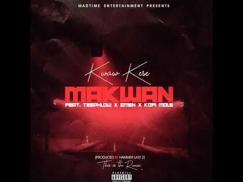 Kwaw Kese - Ma Kwan Remix (Feat. Teephlow, Kofi Mole & Smen) (Prod by Hammer Last 2)